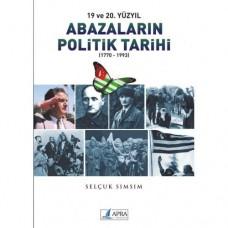 Abazaların Politik Tarihi (1770-1993) / Selçuk Sımsım