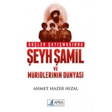 Güçler Çatışmasında Şamil ve Müridlerinin Dünyası / Ahmet Hazer Hızal